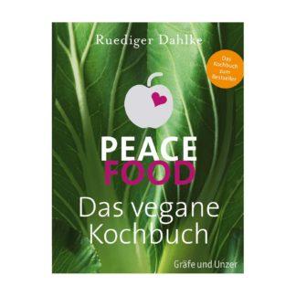Peace Food Das vegane Kochbuch