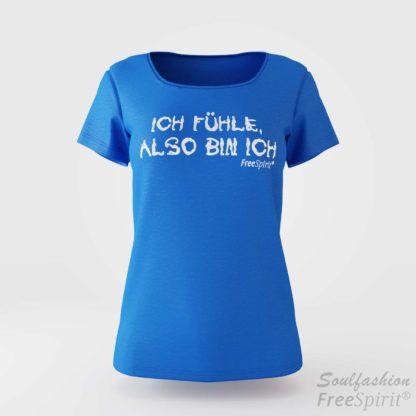 Damen T-Shirt Ich fühle also bin ich - FreeSpirit Shop - tropical blue